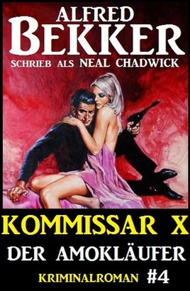 Neal Chadwick - Kommissar X #4: Der Amokläufer