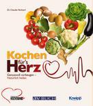 Dr. Claudia Nichterl: Kochen für´s Herz ★★★★