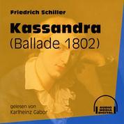 Kassandra - Ballade 1802 (Ungekürzt)