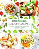 Mattis Lundqvist: 30 verführerische Salatrezepte ★★