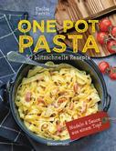 Emilie Perrin: One Pot Pasta. 30 blitzschnelle Rezepte für Nudeln & Sauce aus einem Topf ★★★★