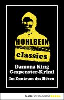 Wolfgang Hohlbein: Hohlbein Classics - Im Zentrum des Bösen