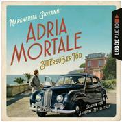 Adria mortale - Bittersüßer Tod (Ungekürzt)