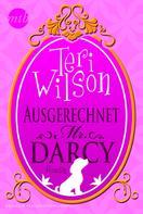 Teri Wilson: Ausgerechnet Mr. Darcy ★★★★