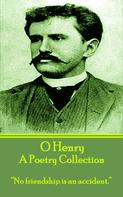 O Henry: A Poetry Collection