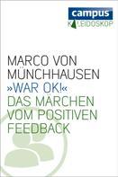 Marco von Münchhausen: »War ok!« ★★★