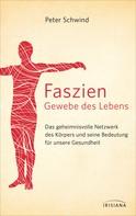 Peter Schwind: Faszien – Gewebe des Lebens ★★★★