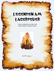 Legenden am Lagerfeuer - Weise Geschichten aus aller Welt. Nacherzählt von Gudrun Anders.