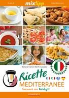 Maria del Carmen Martin-Gonzales: MIXtipp: Ricette Mediterranee (italiano)