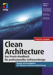 Clean Architecture - Das Praxis-Handbuch für professionelles SoftwaredesignRegeln und Paradigmen für effiziente Softwarestrukturierung