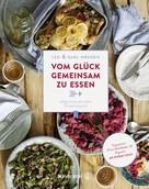 Karl Wrenkh: Vom Glück gemeinsam zu essen ★★★