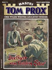 """Tom Prox 73 - Der Gast vom """"Golden Star"""