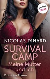 Survival-Camp - Meine Mutter und ich - Erotischer Roman