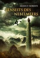 Aileen P Roberts: Jenseits des Nebelmeers ★★★★