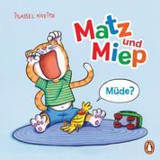 Matz & Miep - Müde? - ab 18 Monaten