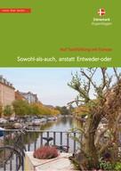 Christa Klickermann: Dänemark, Kopenhagen. Sowohl-als-auch, anstatt Entweder-oder