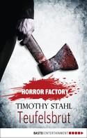 Timothy Stahl: Horror Factory - Teufelsbrut ★★★★