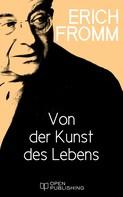 Erich Fromm: Von der Kunst des Lebens ★★★★