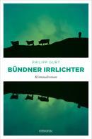 Philipp Gurt: Bündner Irrlichter ★★★★★