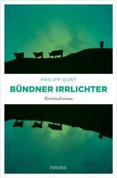 Bündner Irrlichter - Kriminalroman