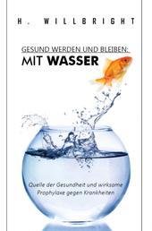 Gesund werden und bleiben - Mit Wasser