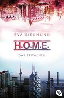 Eva Siegmund: H.O.M.E. - Das Erwachen ★★★★