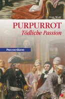 Tom Wolf: Purpurrot - Tödliche Passion ★★★★★