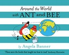 Angela Banner: Around the World With Ant and Bee