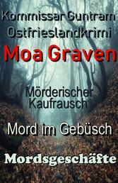 Kommissar Guntram Ostfrieslandkrimis - Sammelband 1 - Mörderischer Kaufrausch - Mord im Gebüsch - Mordsgeschäfte