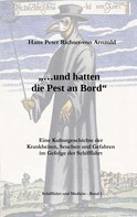 Hans Peter Richter-von Arnauld: ... und hatten die Pest an Bord