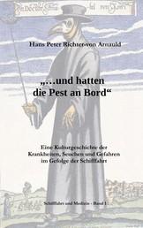 ... und hatten die Pest an Bord - Eine Kulturgeschichte der Krankheiten, Seuchen und Gefahren im Gefolge der Schifffahrt