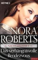 Nora Roberts: Nachtgeflüster 4. Das verhängnisvolle Rendezvous ★★★★
