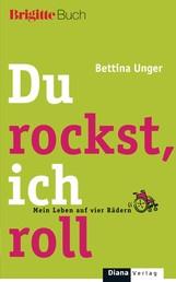 Du rockst, ich roll - Mein Leben auf vier Rädern - BRIGITTE-Buch