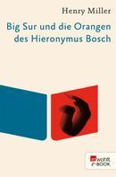 Henry Miller: Big Sur und die Orangen des Hieronymus Bosch