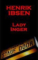 Henrik Ibsen: Lady Inger (1857)