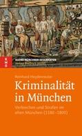 Reinhard Heydenreuter: Kriminalität in München ★★★