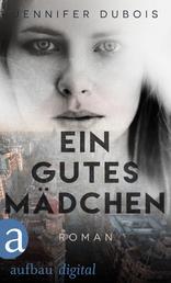 Ein gutes Mädchen - Roman