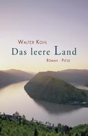 Walter Kohl: Das Leere Land ★