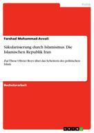 Farshad Mohammad-Avvali: Säkularisierung durch Islamismus. Die Islamischen Republik Iran
