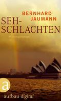 Bernhard Jaumann: Sehschlachten ★★★
