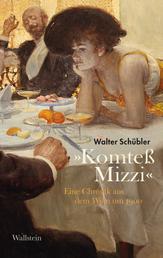 """""""Komteß Mizzi"""" - Eine Chronik aus dem Wien um 1900"""