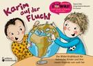 Sigrun Eder: Karim auf der Flucht - Das Bilder-Erzählbuch für heimische Kinder und ihre neuen Freunde von weit her ★★★★★