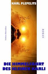 Die Himmelfahrt des kleinen Karli - Cassiopeiapress Literatur/ Edition Bärenklau