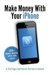 Make Money With Your iPhone - 100+ Money-Making Apps and Ideas
