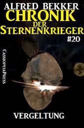 Chronik der Sternenkrieger 20 - Vergeltung (Science Fiction Abenteuer)