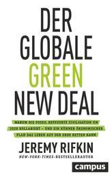 Der globale Green New Deal - Warum die fossil befeuerte Zivilisation um 2028 kollabiert – und ein kühner ökonomischer Plan das Leben auf der Erde retten kann