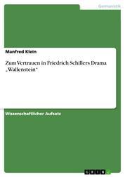 """Zum Vertrauen in Friedrich Schillers Drama """"Wallenstein"""""""