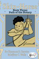Jeffrey Channing Wells: Skin Horse: Book Three—Path of the Notary