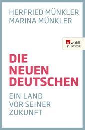 Die neuen Deutschen - Ein Land vor seiner Zukunft