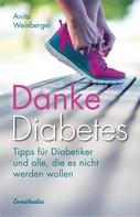 Anita Weinberger: Danke Diabetes